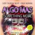 Algo Mas (Something More) EVERY THURSDAY NIGHT / FREE BEFORE 1AM